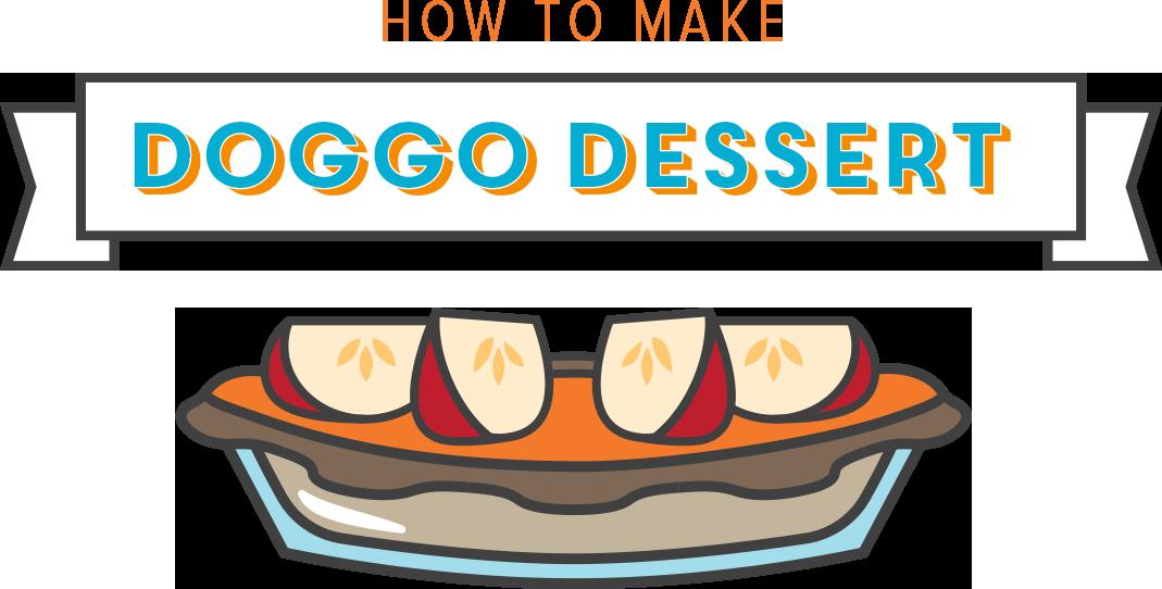 How to make doggo dessert